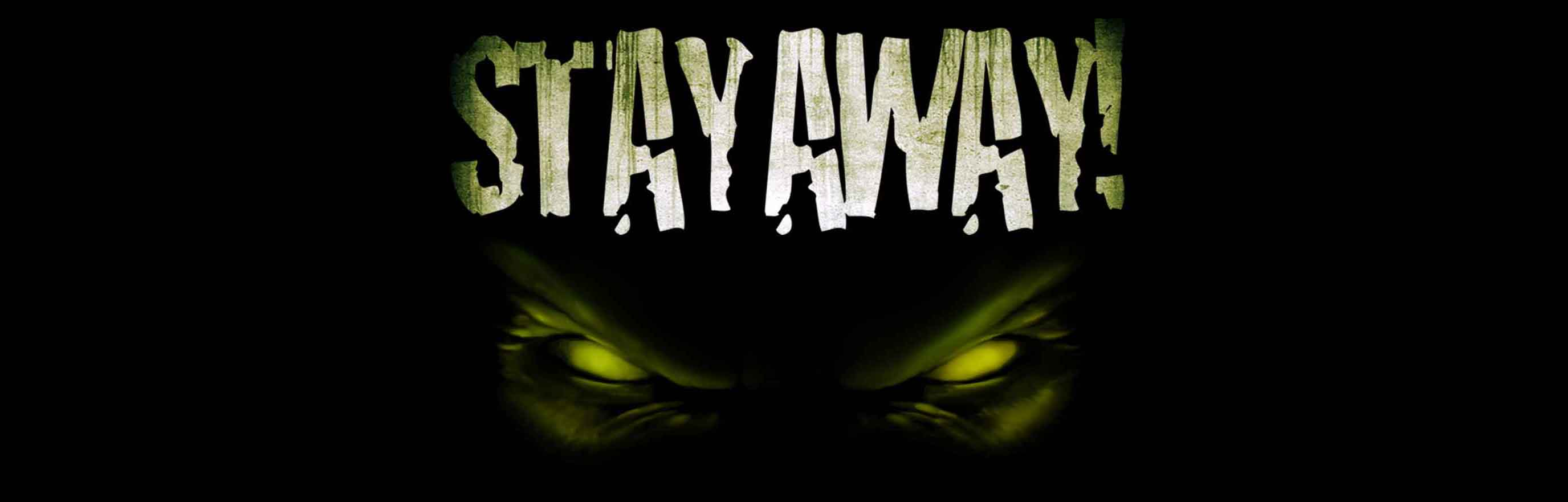 Stay Away